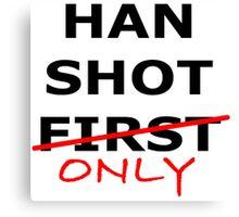Han Shot Only Canvas Print