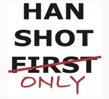 Han Shot Only Baby Tee