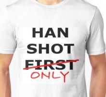 Han Shot Only Unisex T-Shirt