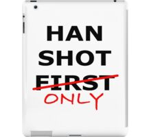 Han Shot Only iPad Case/Skin
