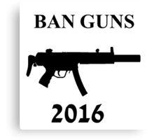 Ban Guns Canvas Print