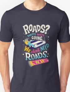 We Don't Need Roads Unisex T-Shirt