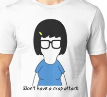 Don't Have A Crap Attack // Tina Belcher Unisex T-Shirt