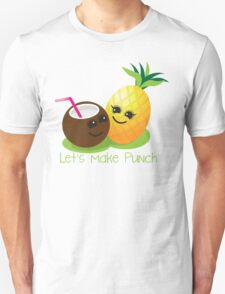 Let's Make punch! coconut and pineapple tropical fun! T-Shirt