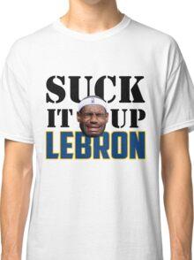 Suck It Up Lebron Classic T-Shirt