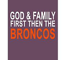 God Family & The Broncos Photographic Print