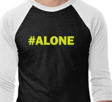 FOREVER #ALONE Men's Baseball ¾ T-Shirt
