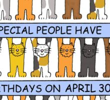 April 30th Birthday for cat lovers. Sticker