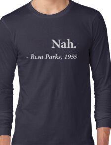 Nah. Rosa Park Long Sleeve T-Shirt