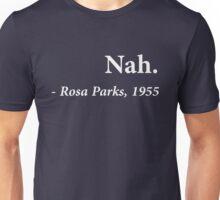 Nah. Rosa Park Unisex T-Shirt