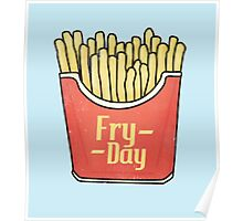 Fry day - Friday French Fries  Poster