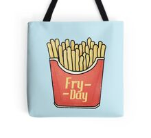 Fry day - Friday French Fries  Tote Bag