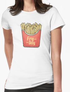 Fry day - Friday French Fries  Womens Fitted T-Shirt
