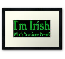 I'm Irish Framed Print