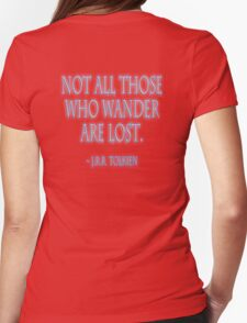 J.R.R. Tolkien, 'Not all those who wander are lost.'  on BLACK Womens Fitted T-Shirt