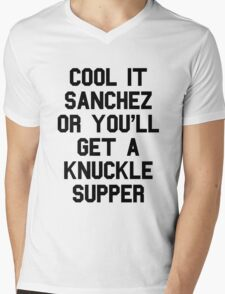 Cool It Sanchez Or You'll Get A Knuckle Supper Mens V-Neck T-Shirt