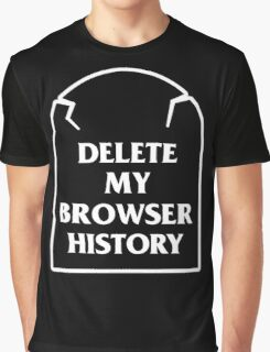 Delete My Browser History Graphic T-Shirt