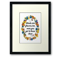 Weeds are flowers too... Framed Print