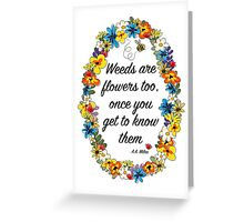 Weeds are flowers too... Greeting Card