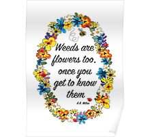 Weeds are flowers too... Poster