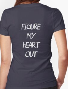 Heart out. Womens Fitted T-Shirt