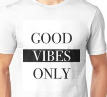 Good Vibes Only Unisex T-Shirt
