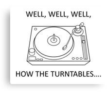 How the turntables Canvas Print