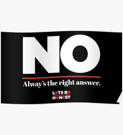No is always the right answer Poster