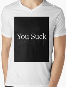 You suck done all boring like Brandon said just to prove its dumb Mens V-Neck T-Shirt