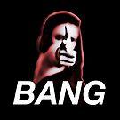 BANG by skorretto