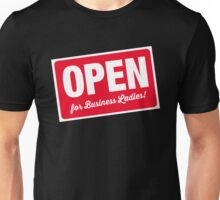 Open For Business Ladies! Unisex T-Shirt