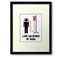 I Can't Live Without My Music Framed Print