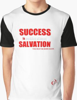 Success is Salvation Graphic T-Shirt