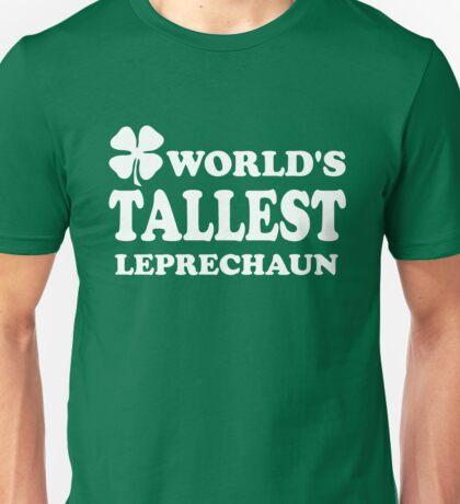 World's Tallest Leprechaun Unisex T-Shirt