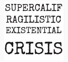 Supercalifragilistic-existential crisis Kids Tee