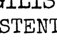 Supercalifragilistic-existential crisis Sticker