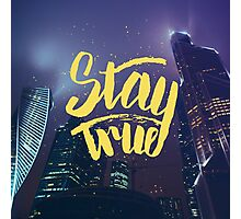 Stay True. Inspirational quote. Midnight city Photographic Print