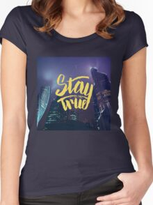 Stay True. Inspirational quote. Midnight city Women's Fitted Scoop T-Shirt