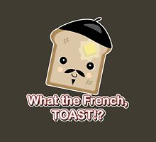 What the French Toast Unisex T-Shirt