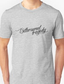 bittersweet tragedy  Unisex T-Shirt