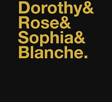 GOLDEN GIRLS ROLL CALL DOROTHY ROSE BLANCE SOPHIA Womens Fitted T-Shirt
