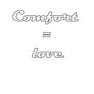 comfort = love. by Tia Knight