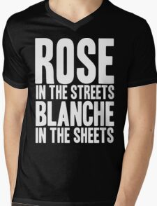 ROSE IN THE STREETS BLANCHE IN THE SHEETS GOLDEN GIRLS Mens V-Neck T-Shirt