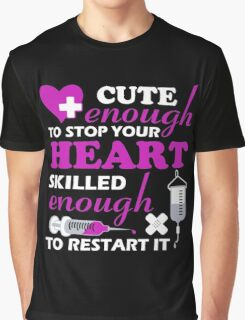 cute enough to stop your heart Graphic T-Shirt