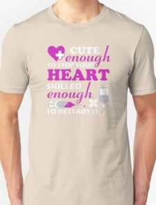cute enough to stop your heart Unisex T-Shirt