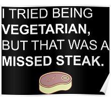 Missed Steak (mistake) Poster