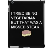 Missed Steak (mistake) iPad Case/Skin