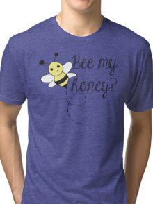 Bee my Honey Tri-blend T-Shirt