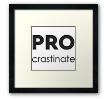PROcrastinate Black on White Framed Print