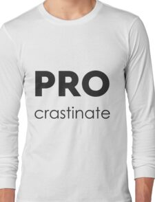 PROcrastinate Black on White Long Sleeve T-Shirt